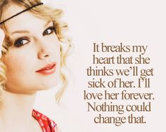 I love you sooooo much Taylor swift!!!!!!! :)