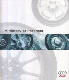 A History of Progress: Chronicle of the AUDI AG