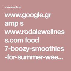 www.google.gr amp s www.rodalewellness.com food 7-boozy-smoothies-for-summer-weekends%3famp