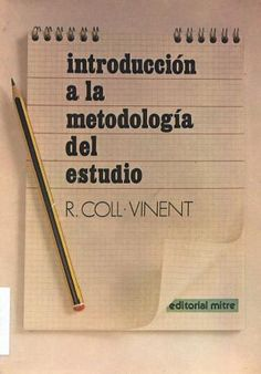 Introducción a la metodología del estudio / R. Coll Vinent