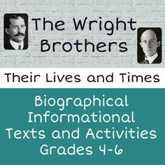 Four reading passages about the lives of Orville and Wilbur Wright.  Includes two student work pages for each text and a full answer key.  Perfect resource for an ELA, Social Studies, or STEM class.
