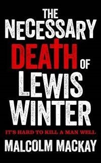 The Necessary Death of Lewis Winter: Glasgow Underworld Trilogy #1 by Malcolm Mackay  A bit of a change for me - I loved the writing style and narration in this one!   http://iam-indeed.com/the-necessary-death-of-lewis-winter-glasgow-underworld-trilogy-1-by-malcolm-mackay/