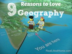 9 Reasons to Love Geography - Fun ideas for ways to study geography