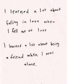 I learned a lot about falling in love.