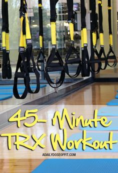 45-Minute TRX Workout / A Daily Dose of Fit