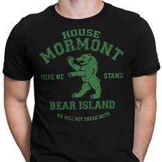The house of Mormont on a men's T-Shirt with the proud bear and the house words from Game of Thrones. $21.99