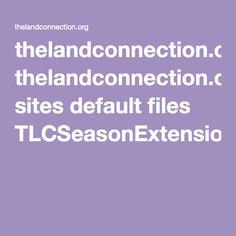 thelandconnection.org sites default files TLCSeasonExtensionGuide-forweb_0.pdf