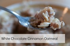 White Chocolate Cinnamon Oatmeal Recipe! #breakfast #recipes