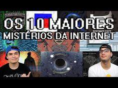 OS 10 MAIORES MISTÉRIOS DA INTERNET - YouTube
