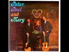 Peter, Paul and Mary 500 Miles, via YouTube.