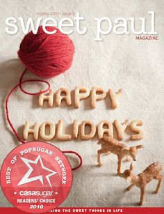 Sweet Paul: free digital holiday magazine - 124 pages of awesome ideas for recipes/crafts etc Sweet Paul, Cool Magazine, Magazine Covers, Magazine Art, Winter Cocktails, Winter Warmers, Holiday Cookies, Amazing Cakes, Craft Projects