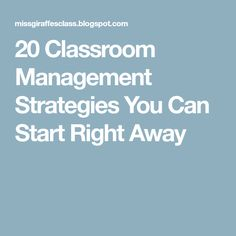 20 Classroom Management Strategies You Can Start Right Away