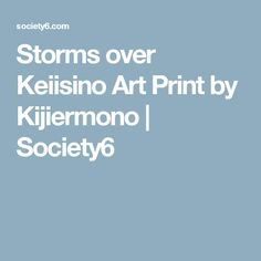 Storms over Keiisino Art Print by Kijiermono | Society6