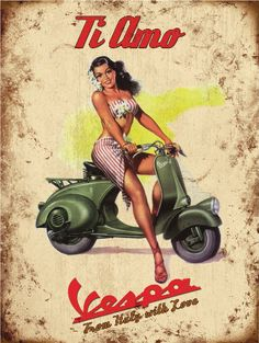 Retro Vintage Metal Sign Plaque Vespa Scooter Ti Amo Italy Wall Art 30 x 40 cm Vintage Vespa, Vespa Retro, Vintage Ads, Pin Up Girl Vintage, Vespa Girl, Scooter Girl, Pin Up Girls, Pinup, Vintage Italian Posters