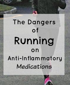 The Dangers of Running on Anti-Inflammatory Medications! There are dangers of running on anti-inflammatory medications, click through to learn more! Running Injuries, Running Workouts, Running Tips, Race Training, Training Plan, Cross Training, How To Run Faster, How To Run Longer, Running Motivation