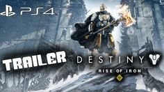 Destiny:Rise of Iron PS4 Trailer 1080 60fps