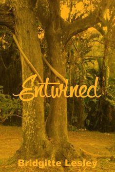 Entwined by Bridgitte Lesley Link: http://amzn.com/B00N73Q9DE