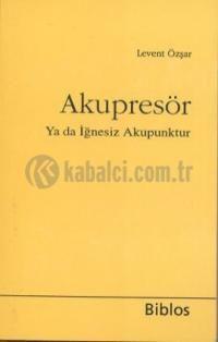 Akupresör ya da İğnesiz Akupunktur