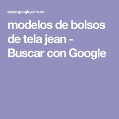 modelos de bolsos de tela jean - Buscar con Google