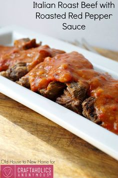 Craftaholics Anonymous®   Italian Roast Beef with Roasted Red Pepper Sauce