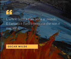 L'#arte è l'unica cosa seria al mondo. E l'artista è l'unica persona che non è mai seria