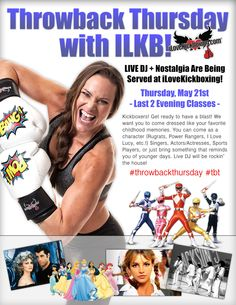 Come join us for kickboxing classes with a DJ playing Throwback Thursday tunes!  Go to www.ilovekickboxingnorthbranford.com to sign up today for 3 classes and gloves for only $19.99!
