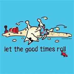 Let The Good Times Roll Ladies Crew Neck Tee - Teddy the Dog T-Shirts and Gifts