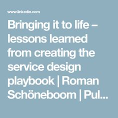A blueprint is used to define what is required to deliver a service bringing it to life lessons learned from creating the service design playbook roman schneboom pulse linkedin malvernweather Images