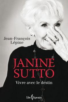 Janine Sutto : vivre avec le destin / Jean-François Lépine. http://catalogue.biblio.rinalasnier.qc.ca/in/faces/details.xhtml?id=p%3A%3Ausmarcdef_0000115019
