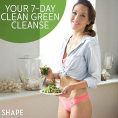 "My simple seven-day clean eating meal plan to jumpstart weight loss, rejuvenate your health, and make ""green"" eating a permanent part of your life! @SHAPE magazine"