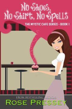 No Shoes, No Shirt, No Spells (Mystic Cafe Series) by Rose Pressey, http://www.amazon.com/dp/B0053ZGAW4/ref=cm_sw_r_pi_dp_inuxsb1PYHY7J