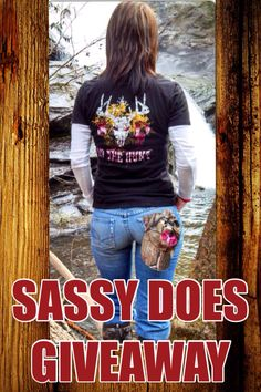 SASSY DOES GIVEAWAY LIKE ~REPIN & FOLLOW SASSY DOES TO BE ENTERED TO WIN SASSY'S ON THE HUNT SHIRT!  #sassydoes #giveaway #hunting #fishing #archery #country #camo