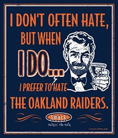 I Prefer to Hate The Broncos & Raiders X Metal Man Cave Sign Smack Apparel Broncos Raiders, Oakland Raiders, Broncos Fans, Denver Broncos, 49ers Fans, Broncos Memes, Broncos Logo, Seattle Seahawks, Raiders Fans