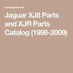 Jaguar XJ8 Parts and XJR Parts Catalog (1998-2009) Xjr, Parts Catalog, Jaguar, Facts, Cheetah