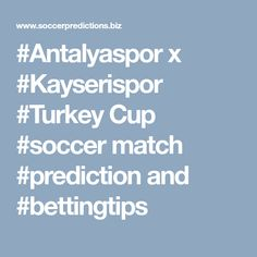 x Cup match and Turkey Cup, Soccer Predictions, Soccer Match