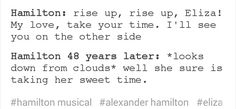 See, things like this make me so sad that my husband died before the Hamilton cast album came out. He'd totally be saying this in heaven right now.