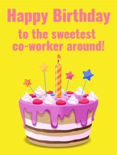 Send Free To the Sweetest Co-Worker - Happy Birthday Card to Loved Ones on Birthday & Greeting Cards by Davia. It's free, and you also can use your own customized birthday calendar and birthday reminders. The Office Happy Birthday, Happy Birthday Coworker, Birthday Greetings For Brother, Boss Birthday, Happy Birthday Wishes Cards, Birthday Reminder, Birthday Quotes For Him, Birthday Love, Birthday Crafts
