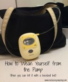 How to Wean from the Pump. A six step plan to stop exclusively pumping!
