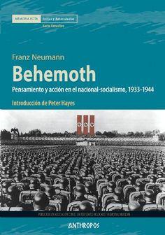 Behemoth : pensamiento y acción en el nacional-socialismo, 1933-1944 http://absysnetweb.bbtk.ull.es/cgi-bin/abnetopac01?TITN=513822