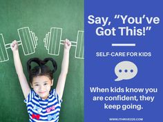 """You've got this!"" Dive into our Ultimate Guide to Self-Care for Kids & see how this simple phrase chan help your child grow! Which self-care idea resonates most with you? #StressManagment #kids #parentingGuide"