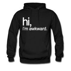 Hi, Im Awkward...yeah, just a little