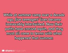 Prompt -- while at summer camp over a decade ago, five teenagers lives became immediately intertwined. now their paths have crossed again, and they must all come to terms with what happened that summer Book Prompts, Dialogue Prompts, Creative Writing Prompts, Story Prompts, Cool Writing, Writing Help, Writing A Book, Writing Tips, Writing Challenge
