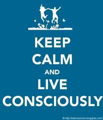 Keep calm, live consciously  Rumi and positive living quotes, mental health, and more at http://www.boisebipolarcenter.com
