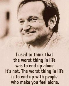 He wasn't wrong. Loss Of A Friend, Great Quotes, Great Memes, Good Life Quotes, Old Quotes, Life Is Good, Happy Life, Robin Williams, Wisdom
