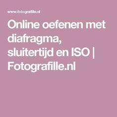 Online oefenen met diafragma, sluitertijd en ISO   Fotografille.nl