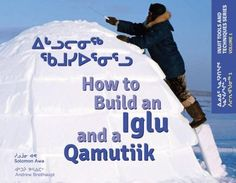 The Paperback of the How to Build an Iglu & a Qamutiik: Inuit Tools and Techniques, Volume One by Solomon Awa, Andrew Breithaupt Properties Of Materials, Science Curriculum, Background Information, Children's Literature, Model Building, Student Learning, Super Powers, Nonfiction, Books To Read