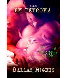 The Quick and the Hot: Dallas Nights | Em Petrova | Contemporary, Cowboy & Western | Loose Id | $1.99