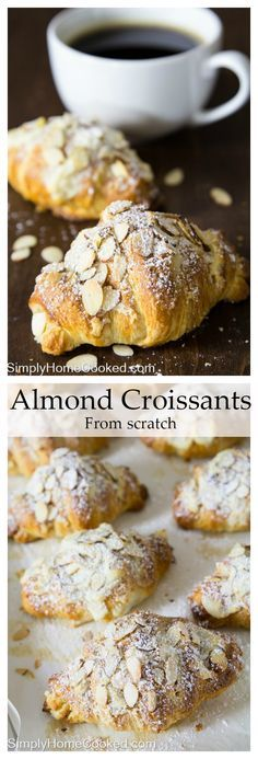 Almond croissants made from scratch. With a sweet almond paste in the center of each pastry.