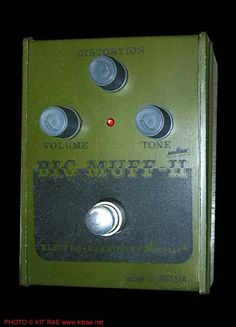 Russian Big Muff Pedal by EHX / Sovtek.  I own one of these puppies.  It's been too long since I've broke this out.  Soon I hope...