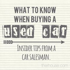 What to know when buying a used car. Insider tips from a car salesman.